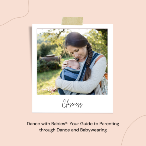 Closeness: The Best Part of Babywearing and Dancing